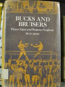 Bucks and Bruisers: Pierce Egan and Regency England by J.C. Reid