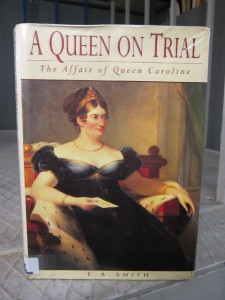 A Queen on Trial: The Affair of Queen Caroline by E.A. Smith