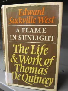 A Flame in the Sunlight:The Life & Work of Thomas De Quincey by Edward Sackville West