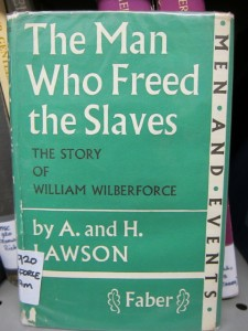 The Man Who Freed Slaves: The Story of William Wilberforce by A. & H. Lawson