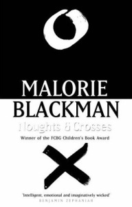 Noughts and Crosses by Malorie Blackman