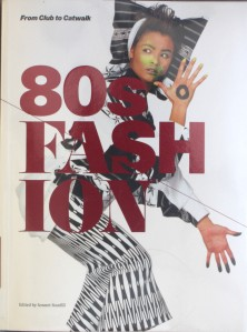 From Club to Catwalk: 80s Fashion